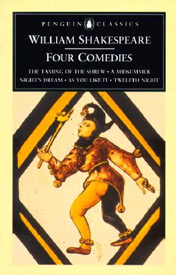 Four Comedies By Shakespeare, William/ Hibbard, G. R./ Wells, Stanley (EDT)